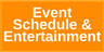 Event Schedule & Entertainment